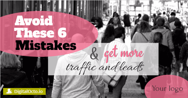 Avoid these mistakes and get traffic and leads