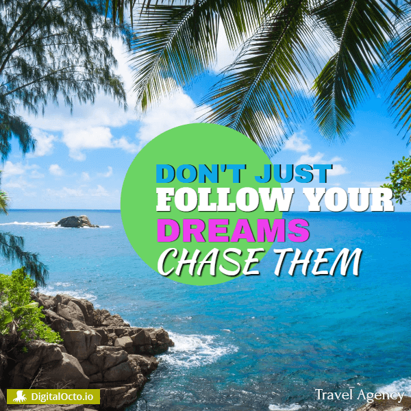 Travel agency: Chase your dreams