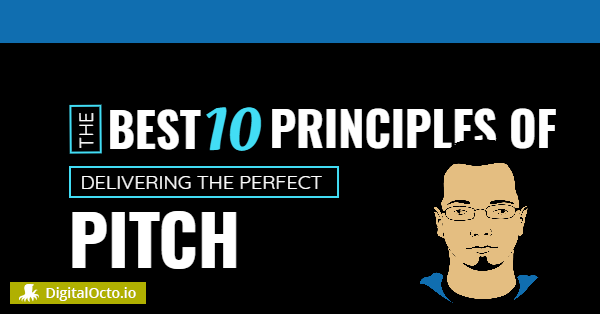 Best Principles of delivering the perfect pitch
