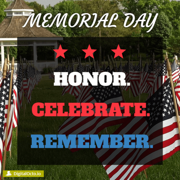 Memorial day – honor, celebrate, remember