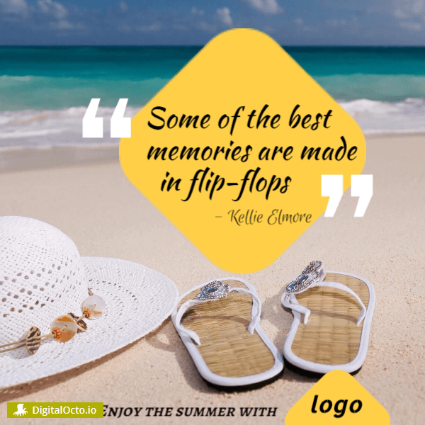 Best memories are made in flip-flops