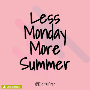 Less Monday More Summer