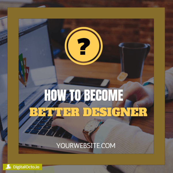 How to become better designer