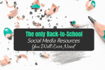 The Only Back-to-School Social Media Resources You Will Ever Need