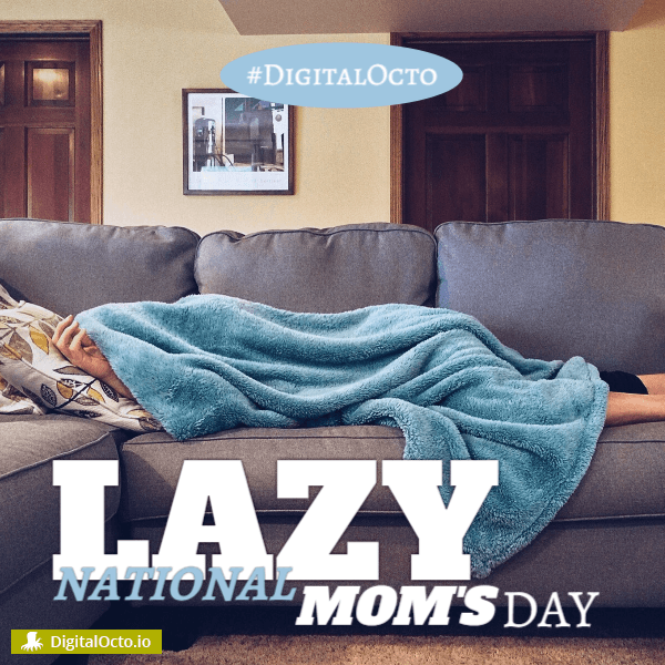 Lazy Moms day