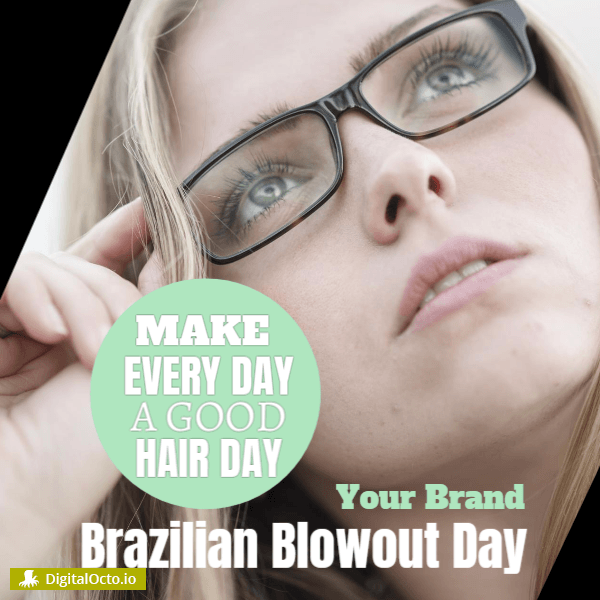 Brazilian Blowout Day
