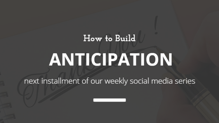 How to build anticipation on social media