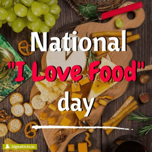 "National ""I Love Food"" Day"