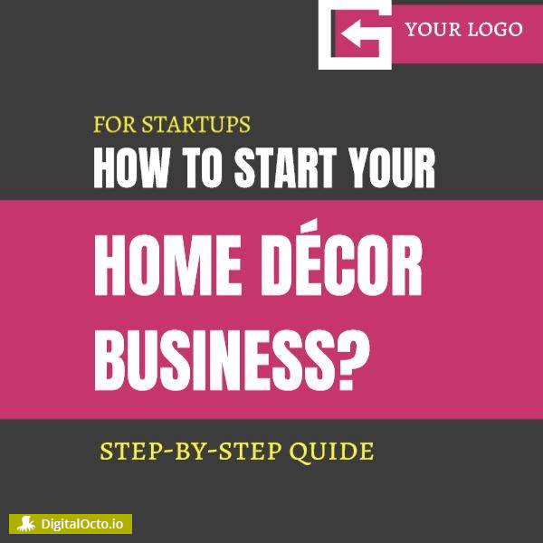 How to start home decor business