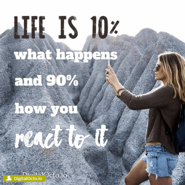 life is 10 percent what happens