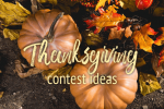 Thanksgiving contest ideas you can have up and running in a matter of minutes