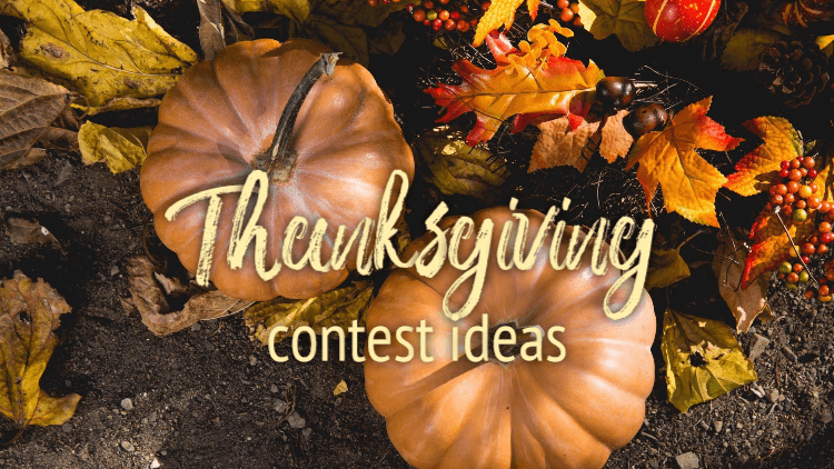 Thanksgiving contest ideas you can have up and running in a