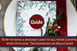Guide: How to send a digital Christmas card to your clients using Outlook, Thunderbird or MailChimp