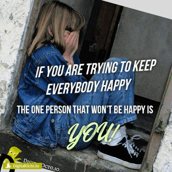 do not try to keep everybody happy