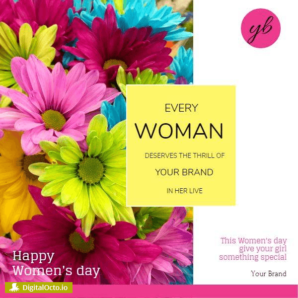 Happy Women's Day – every woman loves your brand
