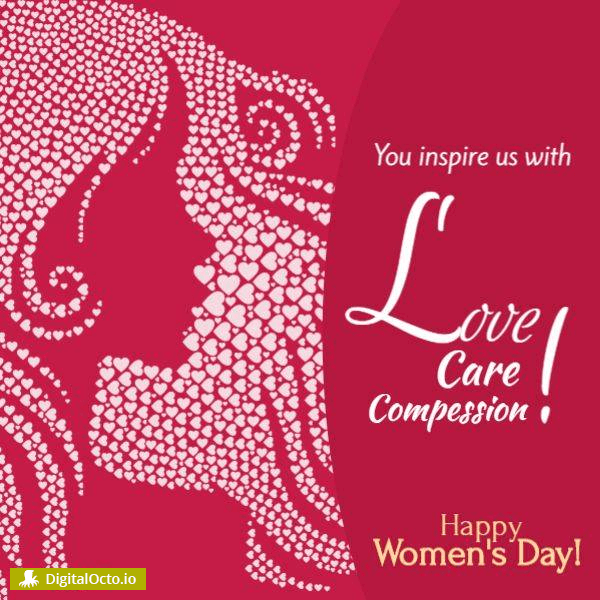 Women's day: You inspire us with love