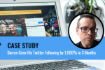 Case Study: How Darren Grew His Twitter Following by 1,000% in 3 Months