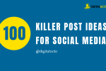 100 Killer Post Ideas For Social Media in 2019