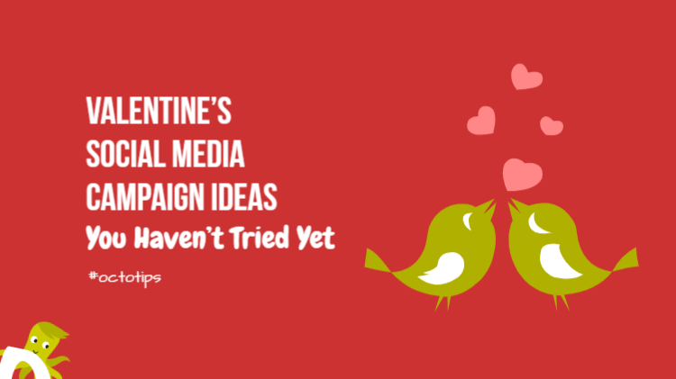 Valentine's Social Media Campaign Ideas You Haven't Tried Yet