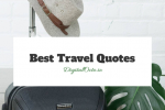Best Travel Quotes – 31 of the Most Inspiring Quotes in Photos
