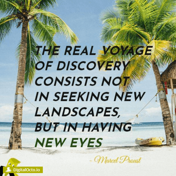 The real voyage of discovery consists not in seeking new landscapes