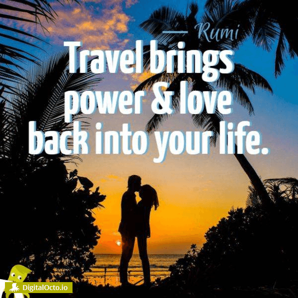 Travel brings power and love back into your life