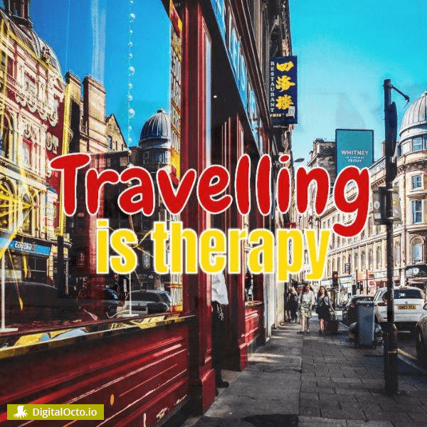 Travelling is therapy