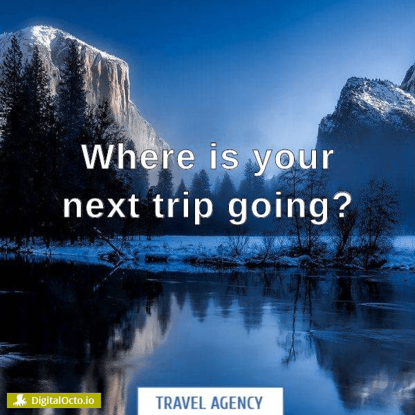 Where is your next trip going
