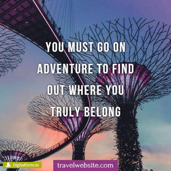 You must go on adventure